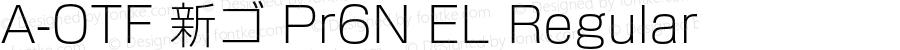 A-OTF 新ゴ Pr6N EL Regular Version 1.004;PS 1.2;hotconv 1.0.55;makeotf.lib2.0.20810