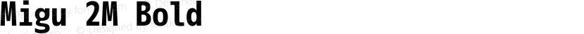 Migu 2M Bold Preview Image