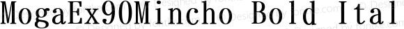 MogaEx90Mincho Bold Italic