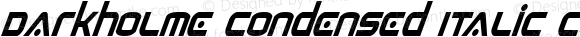 Darkholme Condensed Italic Condensed Italic
