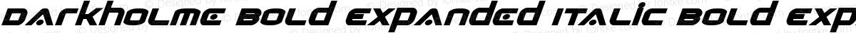 Darkholme Bold Expanded Italic Bold Expanded Italic