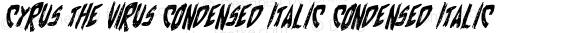 Cyrus the Virus Condensed Italic Condensed Italic 001.000
