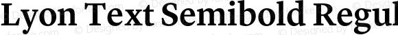 Lyon Text Semibold Regular Version 1.002;PS 001.002;hotconv 1.0.57;makeotf.lib2.0.21895