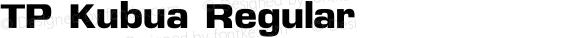 TP Kubua Regular Version 2.001 October 1, 2012