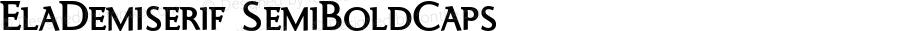 ElaDemiserif SemiBoldCaps Macromedia Fontographer 4.1.5 11.10.2005