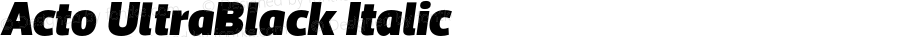 Acto UltraBlack Italic Version 1.000