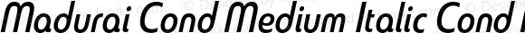 Madurai Cond Medium Italic Cond Medium Italic