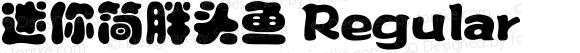 迷你简胖头鱼 Regular 5.00