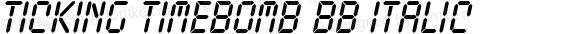 Ticking Timebomb BB Italic Version 1.000