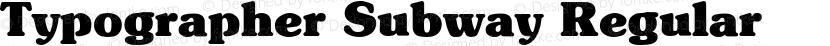 Typographer Subway Regular Preview Image