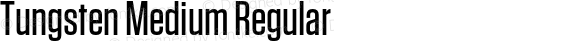 Tungsten Medium Regular