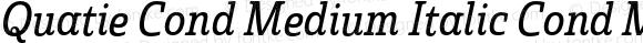 Quatie Cond Medium Italic Cond Medium Italic