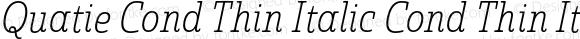 Quatie Cond Thin Italic Cond Thin Italic