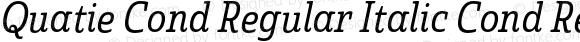 Quatie Cond Regular Italic Cond Regular Italic