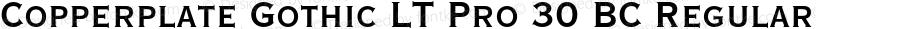 Copperplate Gothic LT Pro 30 BC Regular Version 1.000;PS 001.000;hotconv 1.0.38