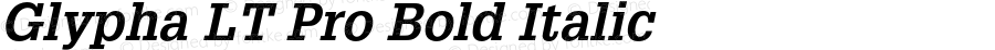 Glypha LT Pro Bold Italic Version 1.000;PS 001.000;hotconv 1.0.38