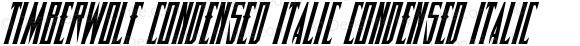 Timberwolf Condensed Italic Condensed Italic 002.000