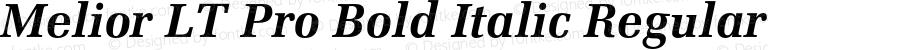 Melior LT Pro Bold Italic Regular Version 1.000;PS 001.000;hotconv 1.0.38