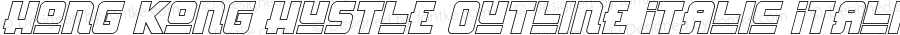 Hong Kong Hustle Outline Italic Italic Version 1.0; 2013
