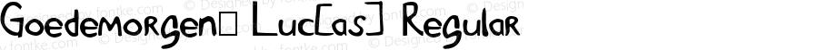 Goedemorgen, Luc[as] Regular Macromedia Fontographer 4.1 8/29/04