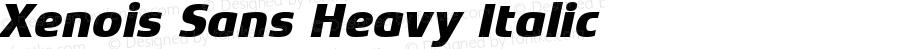 Xenois Sans Heavy Italic Version 1.00