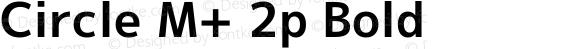 Circle M+ 2p Bold Version 1.055