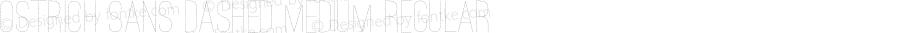 Ostrich Sans Dashed Medium Regular Version 1.001;PS 001.001;hotconv 1.0.70;makeotf.lib2.5.58329