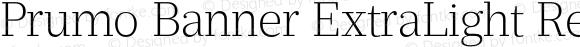 Prumo Banner ExtraLight Regular Version 1.001;PS 001.001;hotconv 1.0.70;makeotf.lib2.5.58329