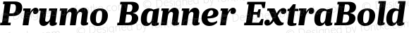 Prumo Banner ExtraBold Italic Regular Version 1.001;PS 001.001;hotconv 1.0.70;makeotf.lib2.5.58329