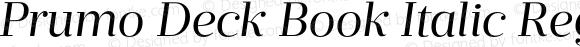Prumo Deck Book Italic Regular Version 1.001;PS 001.001;hotconv 1.0.70;makeotf.lib2.5.58329