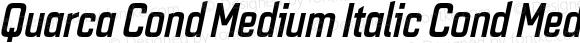 Quarca Cond Medium Italic Cond Medium Italic