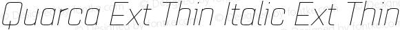 Quarca Ext Thin Italic Ext Thin Italic