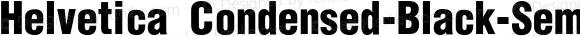 Helvetica Condensed-Black-SemiBold