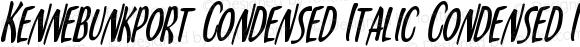 Kennebunkport Condensed Italic Condensed Italic