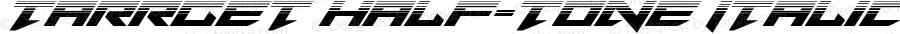 Tarrget Half-Tone Italic Italic Version 1.0; 2013