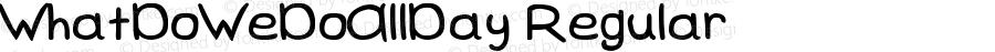 WhatDoWeDoAllDay Regular Version 1.00 August 8, 2010, initial release