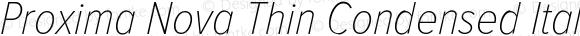 Proxima Nova Thin Condensed Italic