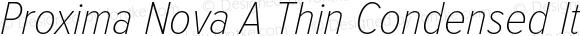 Proxima Nova A Thin Condensed Italic