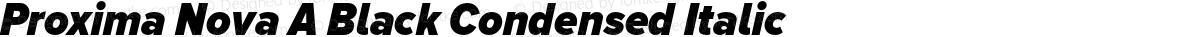 Proxima Nova A Black Condensed Italic