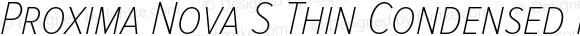 Proxima Nova S Thin Condensed Italic