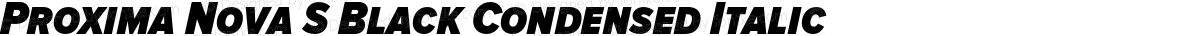 Proxima Nova S Black Condensed Italic
