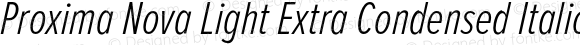 Proxima Nova Light Extra Condensed Italic