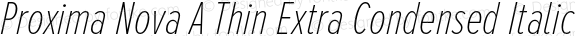Proxima Nova A Thin Extra Condensed Italic