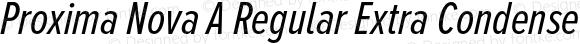 Proxima Nova A Regular Extra Condensed Italic