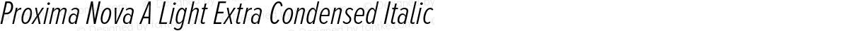 Proxima Nova A Light Extra Condensed Italic
