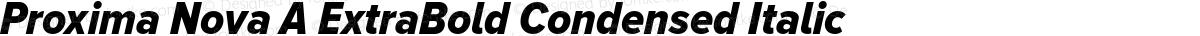 Proxima Nova A ExtraBold Condensed Italic
