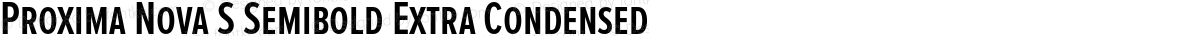 Proxima Nova S Semibold Extra Condensed