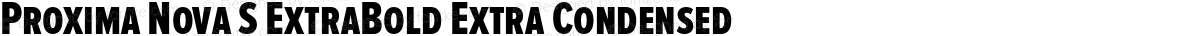Proxima Nova S ExtraBold Extra Condensed