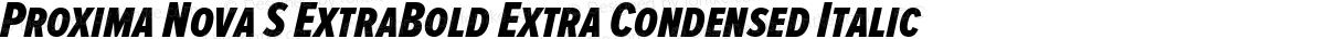 Proxima Nova S ExtraBold Extra Condensed Italic