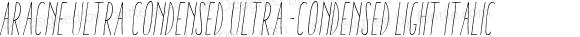 Aracne Ultra Condensed Ultra-condensed Light Italic